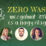 Zero waste – az örök harc Egyéni döntések, kis lépések. A változás te magad légy!
